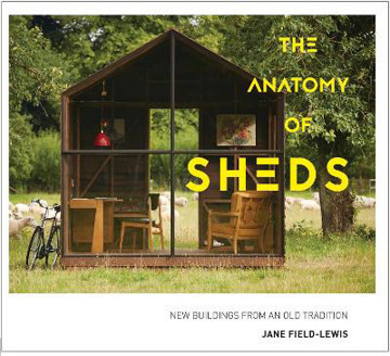Picture of The Anatomy of Sheds: New buildings from an old tradition