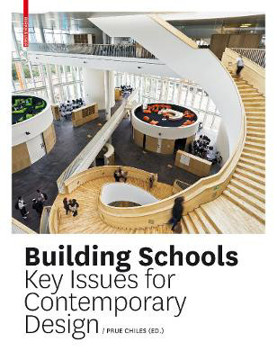 Picture of Building Schools: Key Issues for Contemporary Design