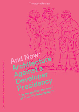 Picture of And Now - Architecture Against a Developer Presidency (Essays on the Occasion of Trump`s Inauguration)