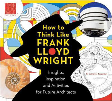 Picture of How To Think Like Frank Lloyd Wright: Creative Activities to Inspire Young Architects