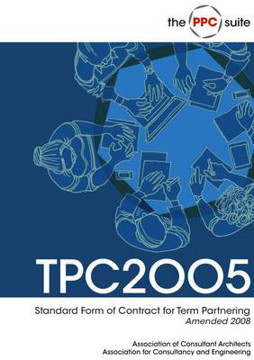 Picture of ACA Standard Form of Contract for Term Partnering: TPC2005: 2008