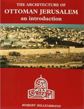 Picture of The Architecture of Ottoman Jerusalem: An Introduction