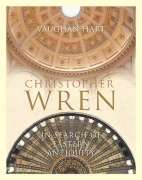Picture of Christopher Wren - In Search of Eastern Antiquity
