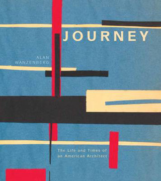 Picture of Journey: The Life and Times of an American Architect