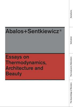 Picture of Abalos + Sentkiewicz: Essays on Thermodinamics, Architecture and Beauty