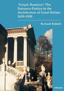 Picture of 'Temple Beauties': The Entrance-Portico in the Architecture of Great Britain 1630-1850