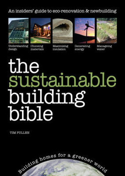 Picture of The Sustainable Building Bible: Building Homes for a Greener World
