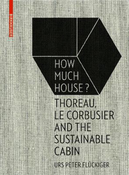Picture of How Much House?: Thoreau, Le Corbusier and the Sustainable Cabin