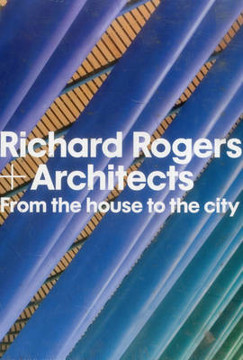Picture of Richard Rogers and Architects: From the House to the City