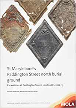 Picture of St Marylebone's Paddington Street North Burial Ground:: Excavations at Paddington Street, London W1, 2012-13