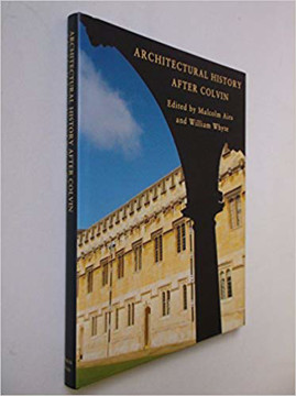 Picture of Architectural History After Colvin: The Society of Architectural Historians of Great Britain Symposium, 2011