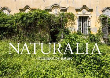 Picture of Naturalia: Overgrown Abandoned Places