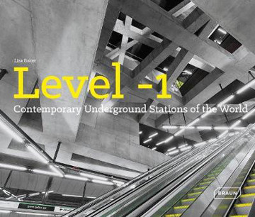 Picture of Level 1: Contemporary Underground Stations of the World
