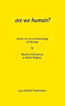Picture of Are We Human? Notes on an Archeology of Design