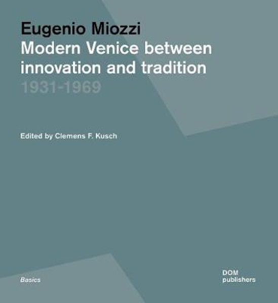 Picture of Eugenio Miozzi: Modern Venice between Innovation and Tradition 1931-1969