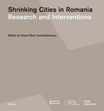 Picture of Shrinking Cities in Romania: Research and Interventions
