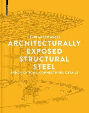 Picture of Architecturally Exposed Structural Steel: Specifications, Connections, Details