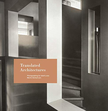 Picture of Martin Gerlach jun. - Translated Architectures. Photographing for Adolf Loos