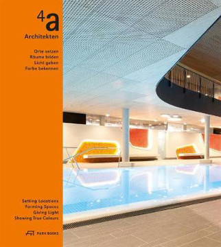 Picture of 4a Architekten - Setting Locations, Forming Spaces, Giving Light, Showing True Colors