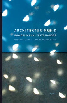 Picture of Architecture Music: Boa Baumann Fritz Hauser
