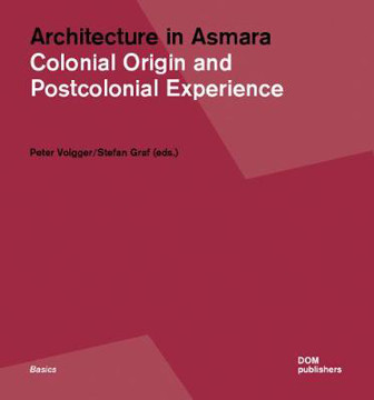 Picture of Architecture in Asmara: Colonial Origin and Postcolonial Experience