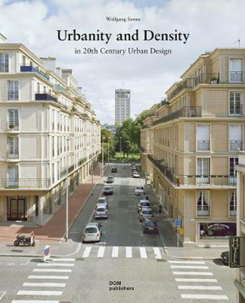 Picture of Urbanity and Density: In 20th-Century Urban Design