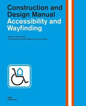 Picture of Accessibility and Wayfinding: Construction and Design Manual