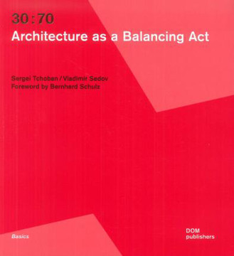 Picture of 30:70: Architecture as a Balancing Act