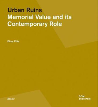 Picture of Urban Ruins: Memorial Value and Contemporary Role