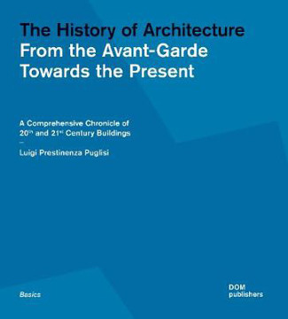 Picture of The History of Architecture: From the Avant-Garde Towards the Present