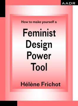 Picture of Feminist Design Power Tool: How to make yourself a