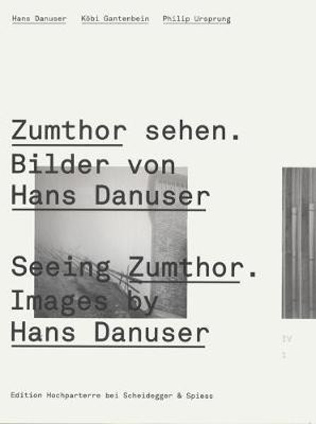 Picture of Seeing Zumthor: Reflections on Architecture and Photography - Images by Hans Danuser