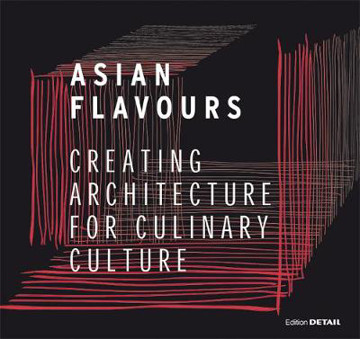 Picture of Asian Flavours: Creating Architecture for Culinary Culture