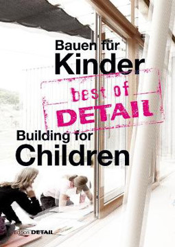 Picture of best of DETAIL Bauen fur Kinder / Building for Children: Highlights aus DETAIL / Highlights from DETAIL