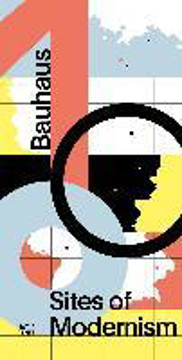 Picture of Bauhaus 100: Sites of Modernism