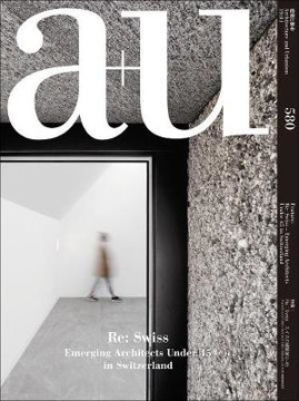 Picture of A+u 580 - 19:01 Re: Swiss - Emerging Architects Under 45 In Switzerland