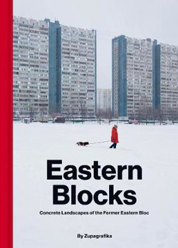 Picture of Eastern Blocks: Concrete Landscapes of the Former Eastern Bloc
