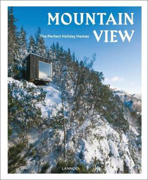 Picture of Mountain View: The Perfect Holiday Homes; Nature Retreats Vol. 1