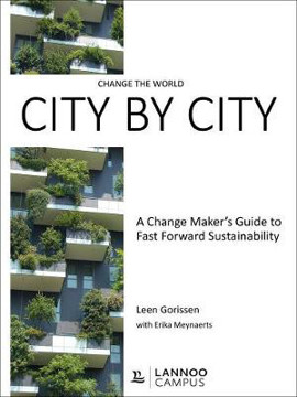 Picture of Change the World City by City: A Change Maker's Guide to Fast Forward Sustainability