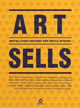 Picture of Art Sells: Installation Designs for Retail Spaces