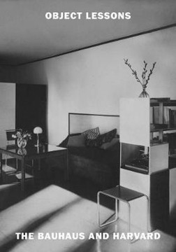 Picture of Object Lessons: The Bauhaus and Harvard