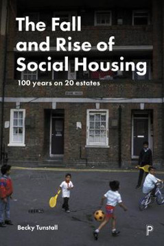 Picture of The Fall and Rise of Social Housing: 100 Years on 20 Estates