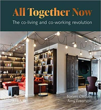 Picture of All Together Now: The co-living and co-working revolution