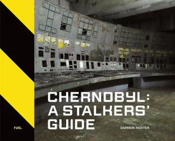 Picture of Chernobyl: A Stalkers' Guide
