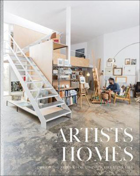 Picture of Artists' Homes: Designing Spaces for Living a Creative Life