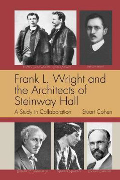 Picture of Frank L. Wright and the Architects of Steinway Hall: A Study of Collaboration