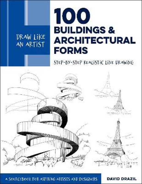 Picture of Draw Like an Artist: 100 Buildings and Architectural Forms: Step-by-Step Realistic Line Drawing - A Sourcebook for Aspiring Artists and Designers: Volume 6