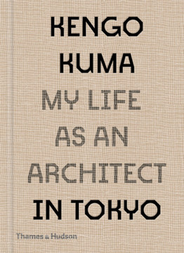 Picture of Kengo Kuma: My Life as an Architect in Tokyo