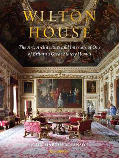 Picture of Wilton House: The Art, Architecture and Interiors of One of Britains Great Stately Homes