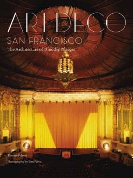 Picture of Art Deco San Francisco: The Architecture of Timothy Pflueger